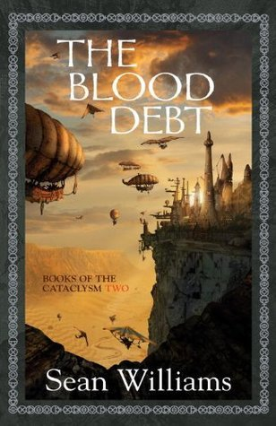The Blood Debt (Books of the Cataclysm, #2) Sean Williams