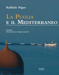 La Puglia e il Mediterraneo: dialoghi mediterranei Raffaele Nigro