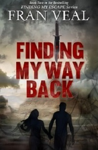Finding My Way Back (Finding My Escape Series - Book 2) Fran Veal
