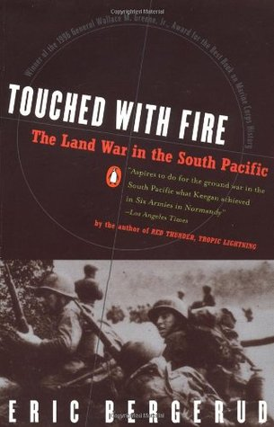 Touched with Fire: The Land War in the South Pacific Eric M. Bergerud