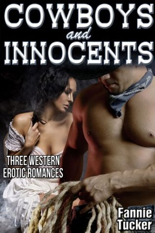Cowboys and Innocents  by  Fannie Tucker