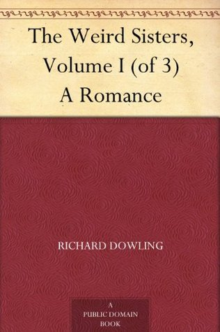 The Weird Sisters, Volume I (of 3)  by  Richard Dowling