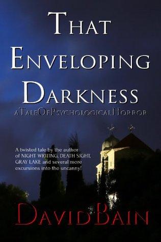 That Enveloping Darkness David Bain