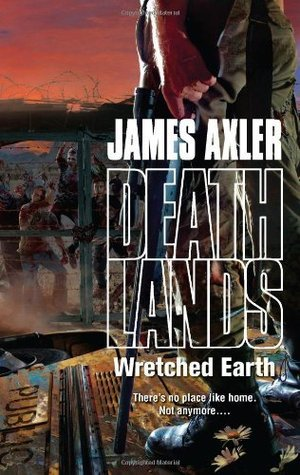 Wretched Earth (Deathlands, #105)  by  James Axler