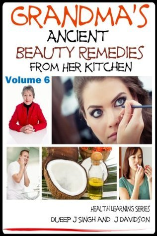 Grandmas Ancient Beauty Remedies From Her Kitchen (Health Learning Series) John Davidson