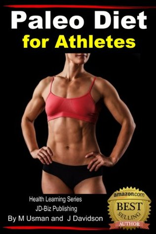 Paleo Diet for Athletes - Health Learning Series  by  John Davidson