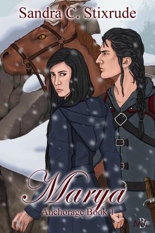 Marya (Anchorage, #1)  by  Sandra C. Stixrude