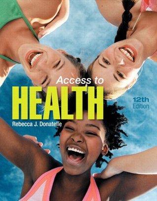 Access to Health (12th Edition) Rebecca J. Donatelle