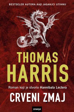 Crveni Zmaj (Hannibal Lecter #1)  by  Thomas Harris