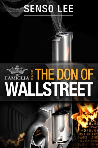 The Don of Wall Street (The Famiglia Vol.1)  by  Senso Lee
