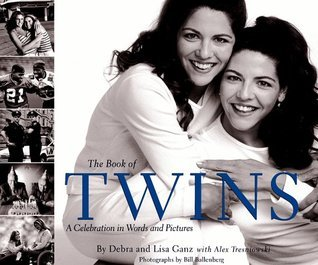 The Book of Twins: A Celebration in Words and Pictures Lisa Ganz