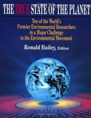 True State of the Planet Ronald Bailey