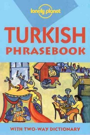 Lonely Planet Turkish Phrasebook (Lonely Planet Phrasebook: India)  by  Tom Brosnahan