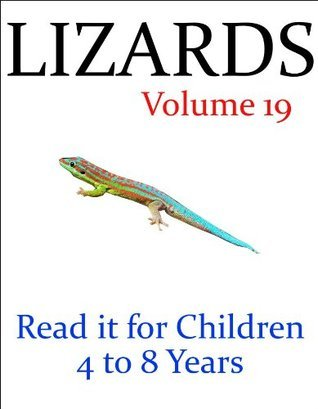 Lizards (Read it book for Children 4 to 8 years) J.R. Whittaker
