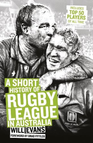 A Short History Of NRL  by  Will Evans