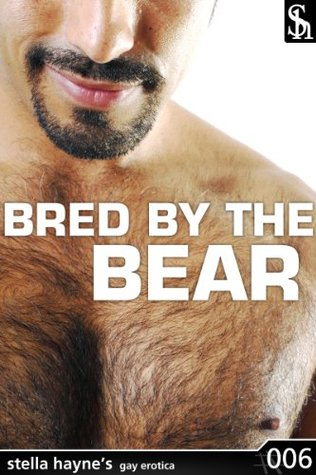 Bred By The Bear  by  Stella Hayne Hayne