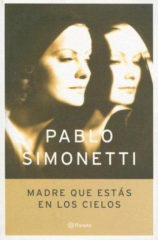 Madre que estas en los cielos / Mother in Heaven  by  Pablo Simonetti