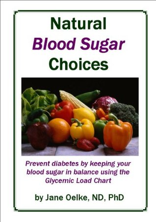 Natural Blood Sugar Choices Jane Oelke