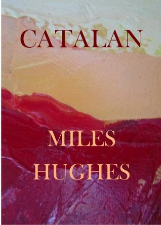 Catalan  by  Miles Hughes