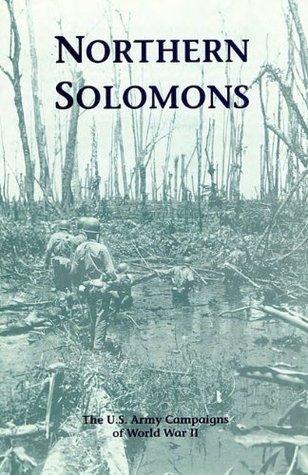 Northern Solomons 22 February 1943-21 November 1944 Stephen J. Lofgren