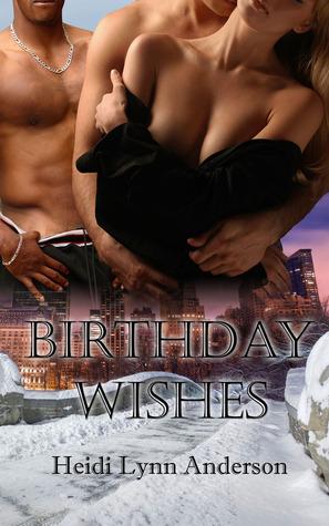 Birthday Wishes  by  Heidi Lynn Anderson
