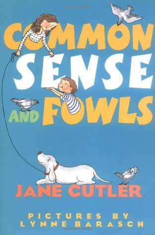 Common Sense and Fowls  by  Jane Cutler