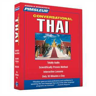 Thai, Conversational: Learn to Speak and Understand Thai with Pimsleur Language Programs  by  Pimsleur Language Programs