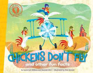 Chickens Dont Fly: and other fun facts (Did You Know?, #2) Laura Lyn Disiena