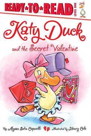 Katy Duck and the Secret Valentine Alyssa Satin Capucilli