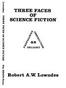 Three Faces of Science Fiction Robert A.W. Lowndes