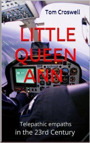 Little Queen Ann  by  Tom Croswell