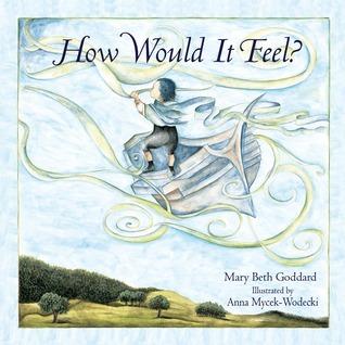 How Would It Feel? Mary Beth Goddard