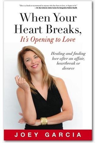 When Your Heart Breaks, Its Opening to Love  by  Joey Garcia