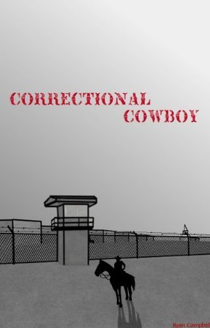 Correctional Cowboy Ryan   Campbell