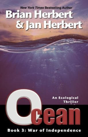 War of Independence (The Ocean Cycle, #3) Brian Herbert