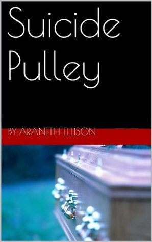 Suicide Pulley  by  Araneth Ellison
