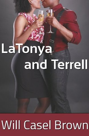 LaTonya and Terrell Will Casel Brown