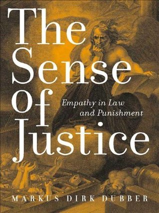 The Sense of Justice (Critical America Series)  by  Markus D. Dubber