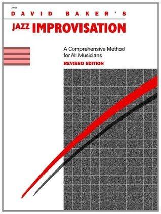 Jazz Improvisation, Revised  by  David Baker