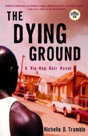 The Dying Ground: A Hip-Hop Noir Novel Nichelle D. Tramble