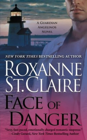 Face of Danger (Guardian Angelinos #3) Roxanne St. Claire
