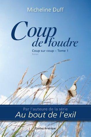 Coup de foudre (Coup sur coup #1)  by  Micheline Duff