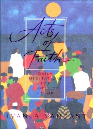 Acts of Faith: Meditations For People of Color  by  Iyanla Vanzant