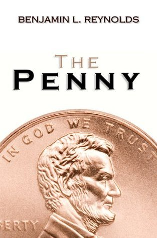 The Penny  by  Benjamin Reynolds