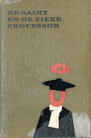 De Saint en de zieke professor  by  Leslie Charteris