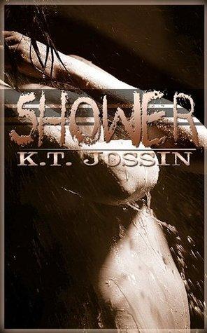 Shower  by  K.T. Jossin
