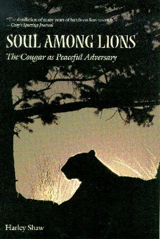 Soul among Lions: The Cougar as Peaceful Adversary Harley G. Shaw