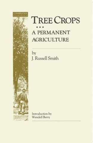Tree Crops: A Permanent Agriculture J. Russell Smith