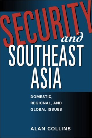 Security and Southeast Asia: Domestic, Regional, and Global Issues Alan Collins