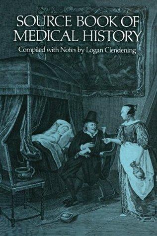 Source Book of Medical History Logan Clendening